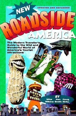 New Roadside America: The Modern Traveler's Guide to the Wild and Wonderful Worl