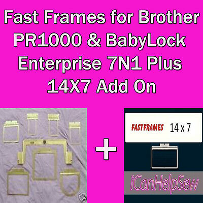 Fast Frames Brother PR-1000/1050x BabyLock Enterprise Embroidery Hoop 7-N-1+14X7
