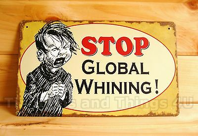 Stop Global Whining TIN SIGN cute kid teacher mom office bar decor gift no/OHW-A