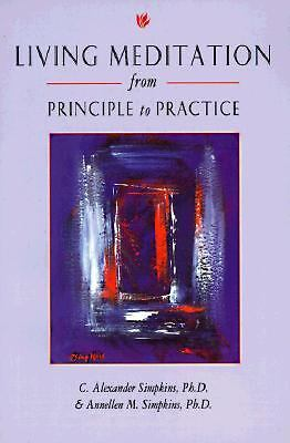 LIVING MEDITATION FROM PRINCIPLE TO PRACTICE by CA Simpkins & AM Simpkins, PH.D.