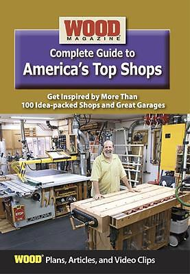 Wood Magazine Complete Guide to America's Top Shops
