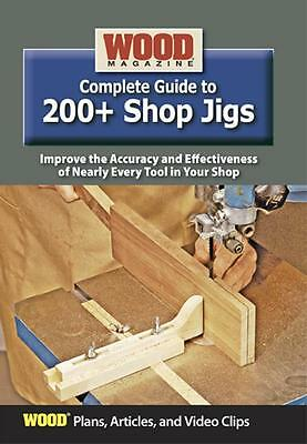 Wood Magazine Complete Guide to 200+ Shop Jigs