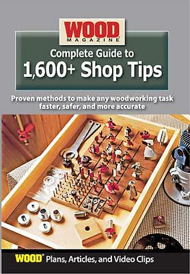 Wood Magazine Complete Guide to 1,600+ Shop Tips