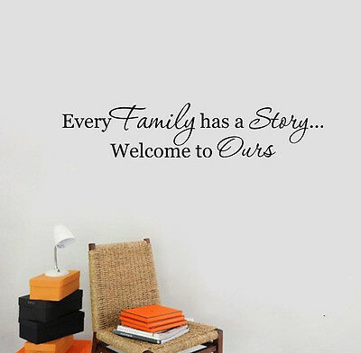 Every Family Has A Story Welcome Vinyl Wall Decal Quote Sticker Black color