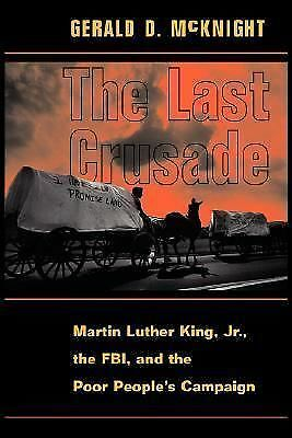 The Last Crusade: Martin Luther King Jr., The Fbi, And The Poor Peopl 0813333849