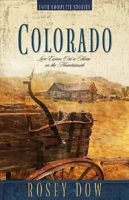Colorado : Love Carves out a Home on the Mountainside by Rosey Dow (2005, Pap...