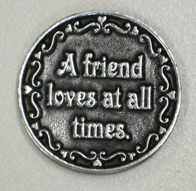 A FRIEND LOVES AT ALL TIMES... Pocket Token With Message 31mm Diameter Metal