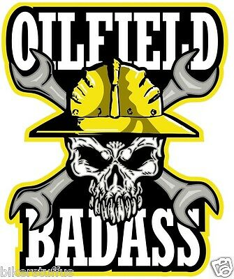 Oilfield Bad A$$  Bumper Sticker Laptop Sticker Hard Hat Sticker Toolbox Sticker