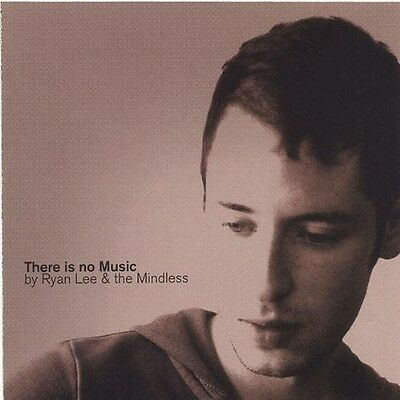 Ryan Lee, Ryan Mindless & Lee - There Is No Music [New CD]