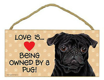"Love is Being Owned by a Pug Sign Plaque 10"" x 5""  dog black  pet lovers gift"