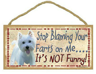 "Stop Blaming Your Farts on Me Westie Sign Plaque Dog 10"" x 5"" gift"