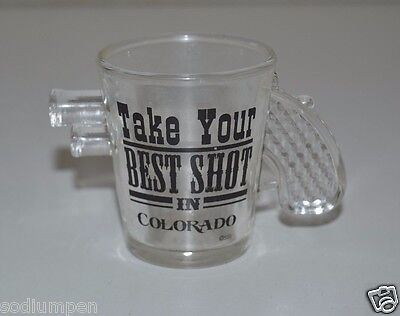 "WOW Nice Vintage ""Take Your Best Shot"" In Colorado CO GUN Pistol Shot Glass Rare"