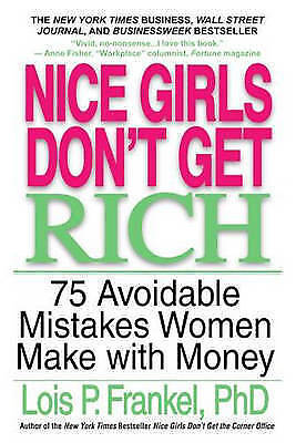 Nice Girls Don't Get Rich, Frankel, Lois P., New Book