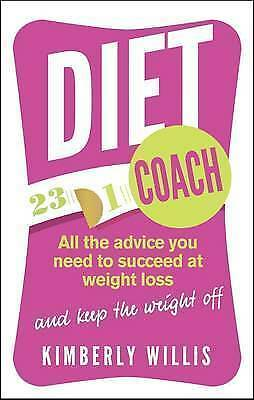 Diet Coach: All the advice you need to succeed at weight loss (and keep the weig