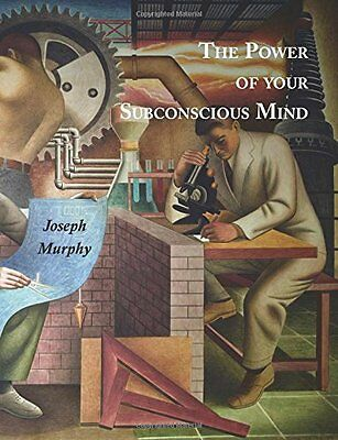 The Power of Your Subconscious Mind by Joseph Murphy (Paperback) CXX