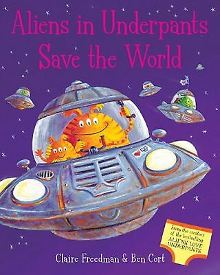 Aliens In Underpants Save The World - New Paperback Book