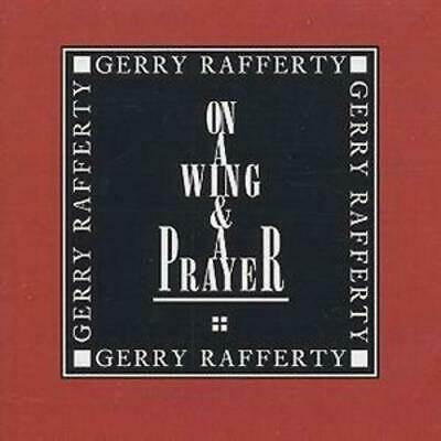 Gerry Rafferty : On a Wing and a Prayer CD (2002) ***NEW***
