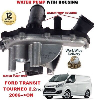 FOR FORD TRANSIT TOURNEO 2.2 TDCi 2006-->ON NEW WATER PUMP WITH HOUSING