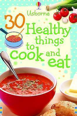 30 Healthy Things to Make and Cook, Gilpin, Rebecca, New Book