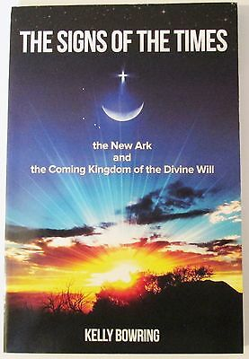 """The Signs Of The Times""""the New Ark And Coming Kingdom"""" By Kelly Bowring"""