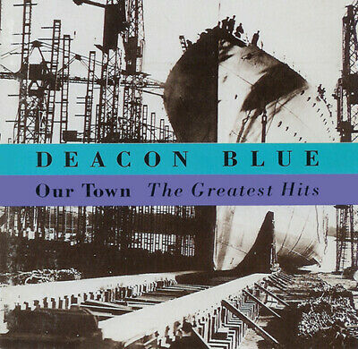 Deacon Blue : Our Town: The Greatest Hits CD (2002) ***NEW*** Quality guaranteed