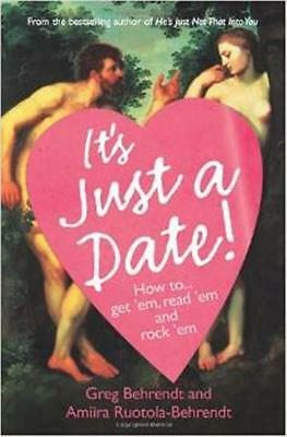 It's Just a Date! - Guide to dating by Greg Behrendt - New Paperback Book