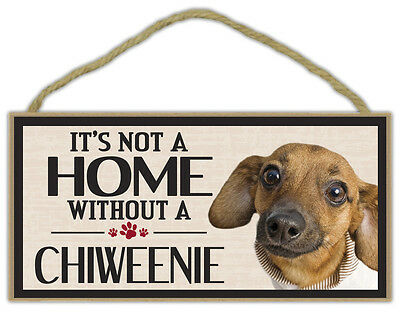 Wood Sign: It's Not A Home Without A CHIWEENIE (CHIHUAHUA DACHSHUND) | Dogs
