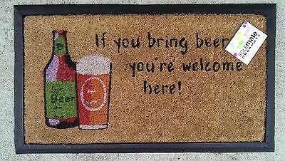 """""""If you bring beer ....."""" Natural Coir Recycled Rubber Backed Door Mat"""