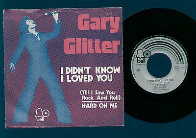 """7"""" Gary Glitter I Didn't Know I Loved You / Hard On Me Made In Holland 1972 Glam"""