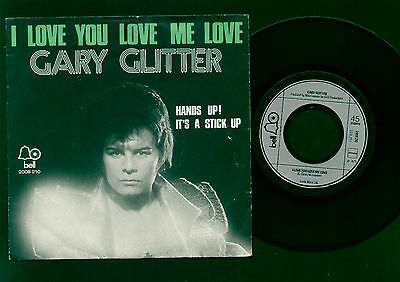 "7"" Gary Glitter I Love You Love Me Love / Hands Up! It's A Stick Up Holland 1973"