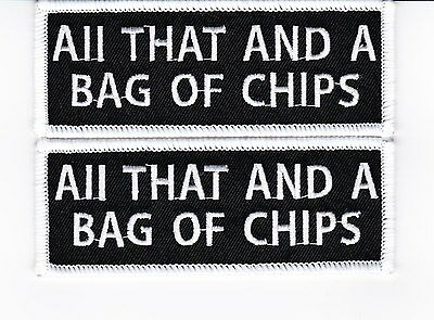 All That And A Bag Of Chips Sew/iron On Patch Humor Badge Embroidered Biker