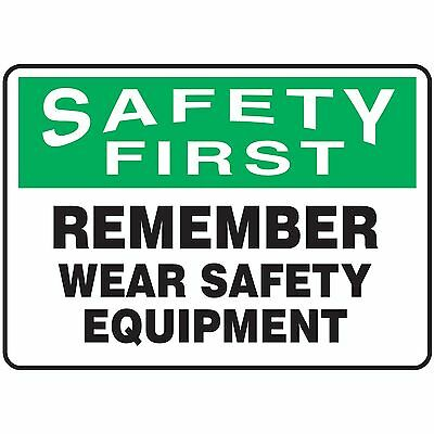 NS Signs Safety First Remember Wear Safety Equipment OSHA Safety Sign