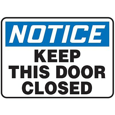 NS Signs Notice Keep This Door Closed OSHA Safety Sign