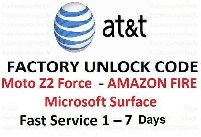 AT&T UNLOCK CODE Moto Z2 Force g play AMAZON FIRE HDX AVAIL Microsoft Surface 3