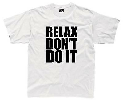 RELAX DON'T DO IT Mens T-Shirt S-3XL White Funny Printed 80s 80's Party Top