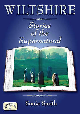Wiltshire Stories of the Supernatural, New, Sonia Smith Book