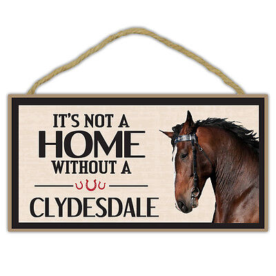 Wooden Decorative Horse Sign - Not Home Without A Clydesdale - Home Decor, Gifts