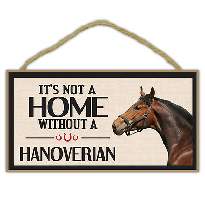 Wooden Decorative Horse Sign - Not Home Without A Hanoverian - Home Decor, Gifts