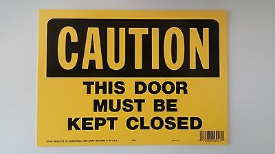 """10""""x14"""" CAUTION THIS DOOR MUST BE KEPT CLOSED Safety Signs OSHA Workplace NEW"""