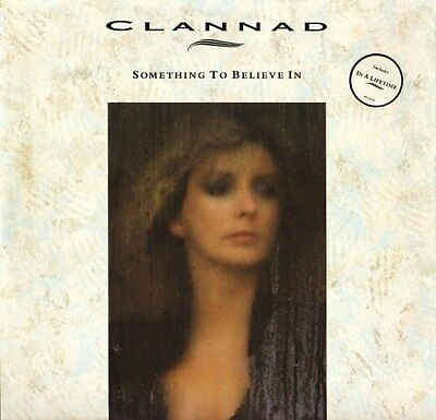 "CLANNAD something to believe in PT 41544 uk rca 1987 12"" PS EX+/EX"