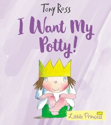 I Want My Potty! (Little Princess) by Tony Ross (Paperback, 2012) New Book
