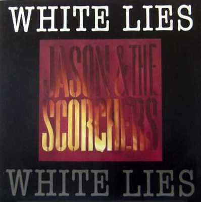 "JASON AND THE SCORCHERS white lies 12"" PS uk 12EA 192"