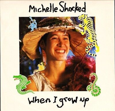 """MICHELLE SHOCKED when i grow up LONX 219 uk cooking vinyl 1988 12"""" PS EX/EX"""