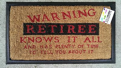 """""""Warning RETIREE knows it all .."""" Natural Coir on Rubber Backing Door Mat"""