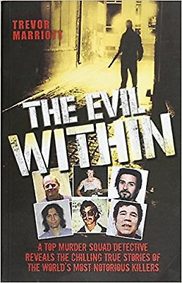 The Evil Within (Serial Killers) by Trevor Marriott (Paperback) New Book