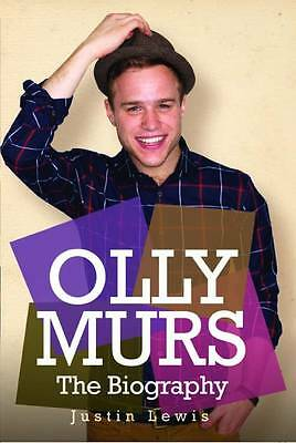 Olly Murs - the Biography by Justin Lewis, Book, New Paperback