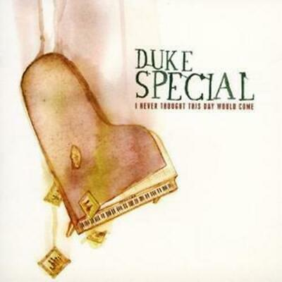 Duke Special : I Never Thought This Day Would Come CD (2008)