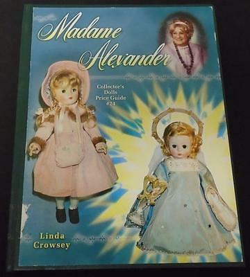 Madame Alexander Collector's Dolls Price guide #24 Linda Crowsey 1999 Harcover