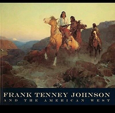 FRANK TENNEY JOHNSON And the Old West