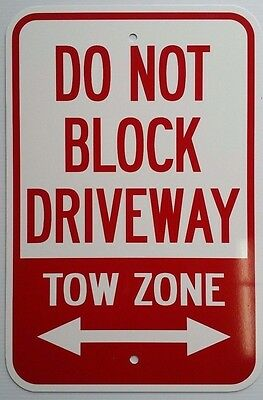 """12""""X18"""" DO NOT BLOCK DRIVEWAY TOW ZONE ALUMINUM SIGNS Heavy Duty Metal Property"""